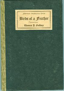 Birds of a Feather. A Play in Four Acts.: Gaffney, Thomas J.