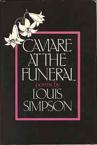 Caviare at the Funeral.: Simpson, Louis.