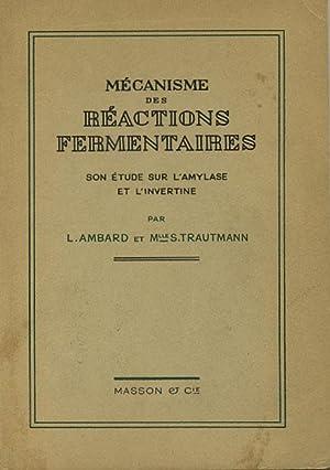 Mecanisme des Reactions Fermentaires. Son Etude Sur L'amylase et L'invertine.: Ambard, L....