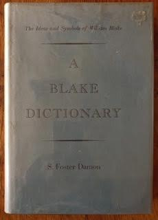 A Blake Dictionary: The Ideas and Symbols of William Blake: Damon, S. Foster