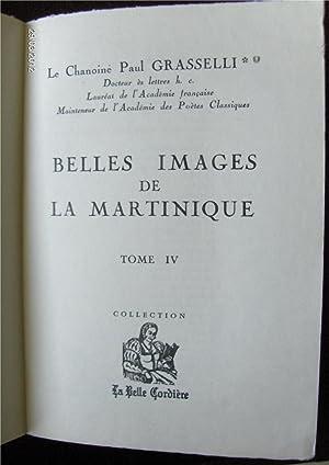 Belles images de la Martinique. Tome IV.: Chanoine Paul GRASSELLI