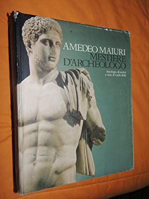 Mestiere d'Archeologo: Maiuri Amedeo(Autore)/ Belli