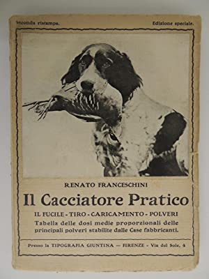 Il cacciatore pratico: Franceschini Renato