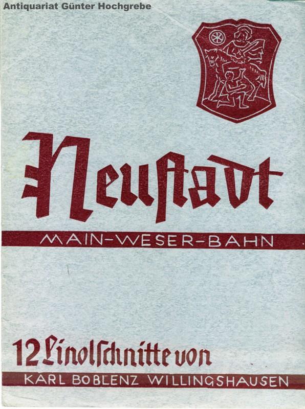 Neustadt Main-Weser-Bahn. 12 Linolschnitte von Karl Boblenz Willinghausen.: Boblenz, Karl: