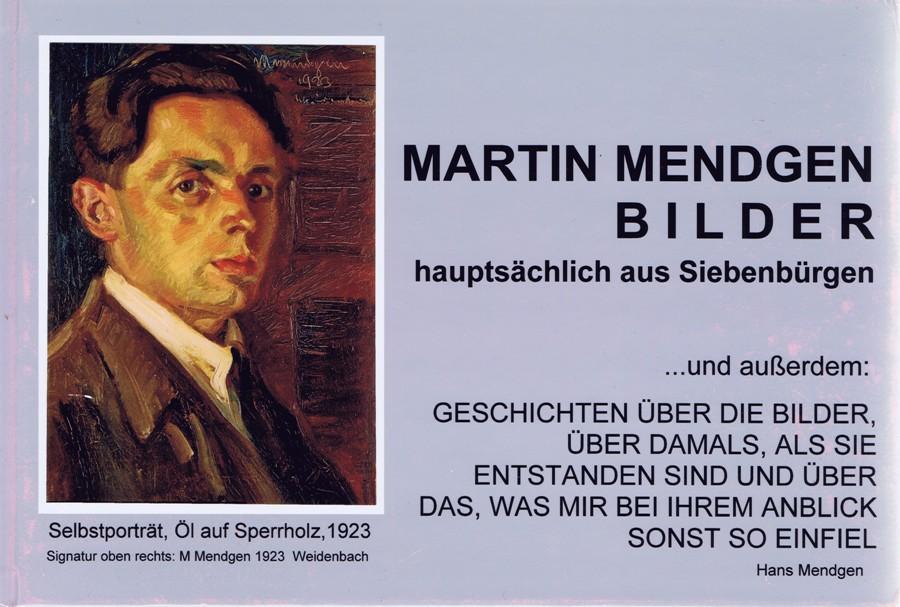 Martin Mendgen. Bilder hauptsächlich aus Siebenbürgen und: Mendgen, Hans: