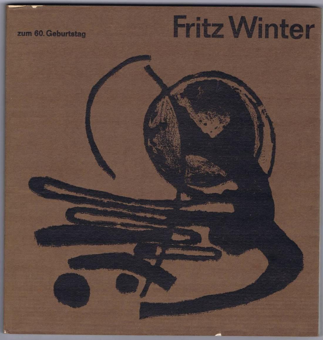 Fritz Winter zum 60. Geburtstag. Staatliche Kunstsammlungen: Gabler, Karl-Heinz und