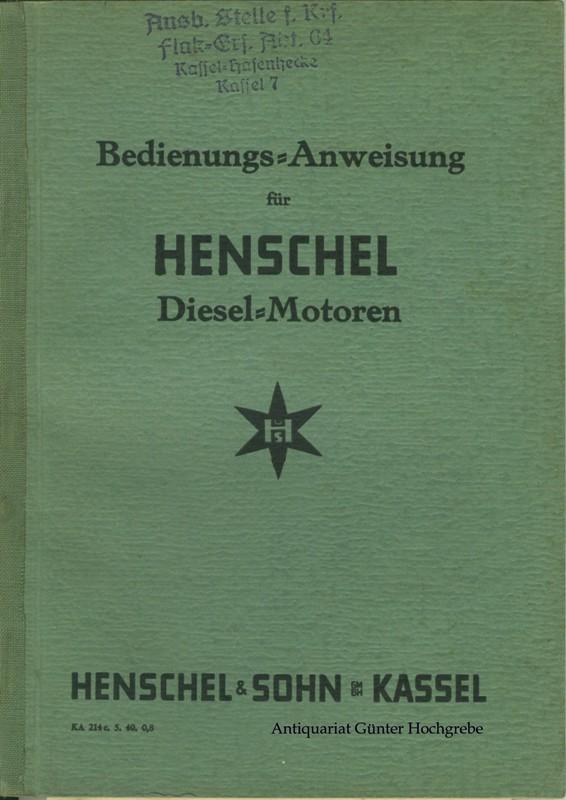 Bedienungs-Anweisung für Henschel-Diesel-Motoren.: Henschel & Sohn