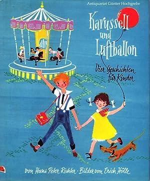 Karussell und Luftballon. Vier Geschichten für Kinder.: Richter, Hans Peter:
