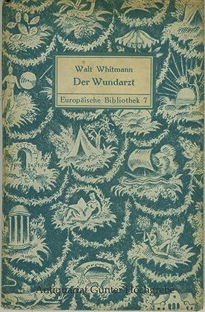Der Wundarzt. Briefe, Aufzeichnungen und Gedichte aus dem Amerikanischen Sezessionskrieg.: Whitman,...