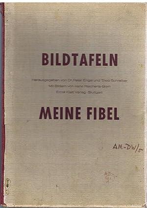 Bildtafeln [zu] Meine Fibel.: Engel, Peter und Theo Schreiber - Hrsg.:
