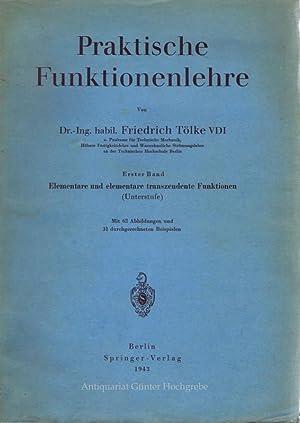 Praktische Funktionenlehre. Erster Band. Elementare und elementare transzendente Funktionen (...