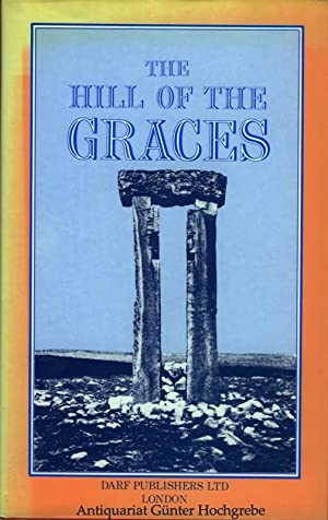The Hill of the Graces. A record of Investigation among the Trilithons and Megalithic sites of Tr...