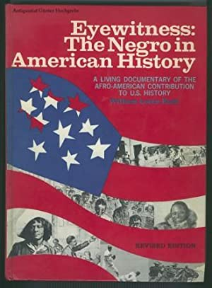 Eyewitness: The Negro in American History. A living documentary of the Afro-American contribution...