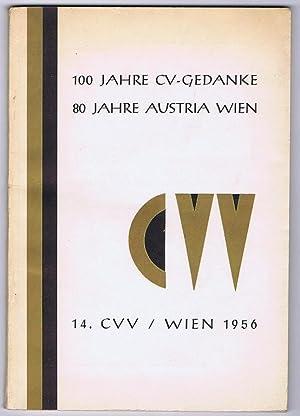 100 Jahre CV-Gedanke. 80 Jahre Austria Wien. Festschrift anläßlich der CVV 1956 in Wien....