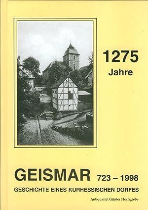 1275 Jahre Geismar. Geschichte eines kurhessischen Dorfes 723 - 1998.: Humburg, Hans G�nter u.a. - ...