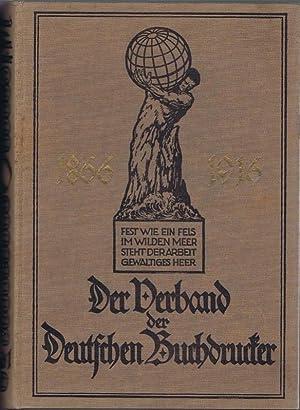 Der Verband der Deutschen Buchdrucker. Fünfzig Jahre deutsche gewerkschaftliche Arbeit mit ...
