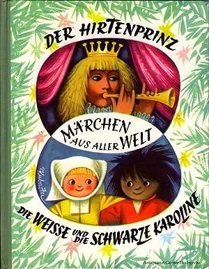 Der Hirtenprinz / Die weiße und die schwarze Karoline.: Horak, J., V. Stanovsky und V. ...