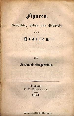Figuren. Geschichte. Leben und Scenerie aus Italien.: Gregorovius, Ferdinand: