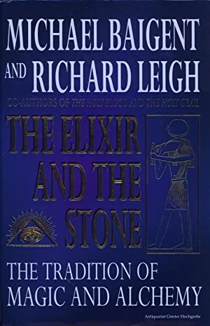 The Elixir and the Stone. A History of Magic and Alchemy.