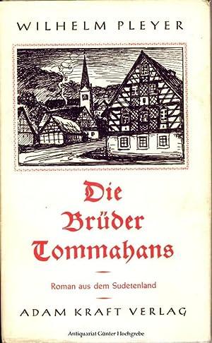 Die Brüder Tommahans. Roman aus dem Sudentenland.: Pleyer, Wilhelm: