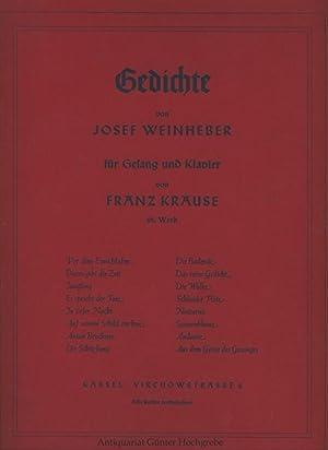 Gedichte von Josef Weinheber für Gesang und Klavier von Franz Krause. 28. Werk. Notenheft: ...