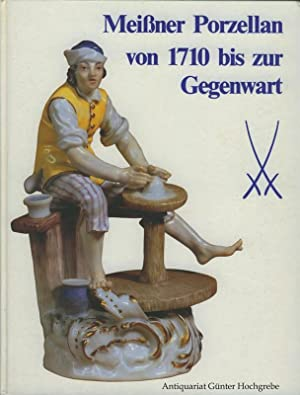 Meißner Porzellan von 1710 bis zur Gegenwart.