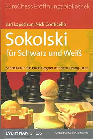 Sokolski für Schwarz und Weiß. Schockieren Sie Ihren Gegener mit dem Orang-Utan.: Lapschun, Juri ...