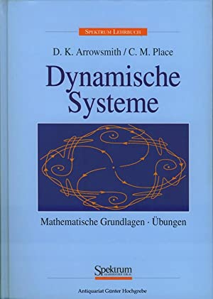 Dynamische Systeme. Mathematische Grundlagen. Übungen.: Arrowsmith,, D. K.