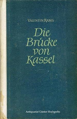 Die Brücke von Kassel. Ein Tatsachenbericht.: Rabis, Valentin (d.i. Valentin Senger):
