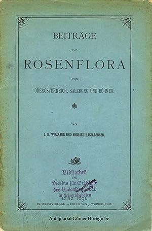 Beiträge zur Rosenflora von Oberösterreich, Salzburg und Böhmen. Nach J. B. v. ...
