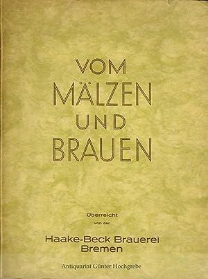 Vom Mälzen und Brauen. Eine Wanderung durch den neuzeitlichen Braubetrieb.: Knoblauch, Richard...