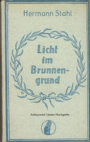 Licht im Brunnengrund. Erzählungen: Stahl, Hermann: