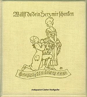 Willst du dein Herz mir schenken. Ein Strauß von Liebesliedern aus acht Jahrhunderten ...