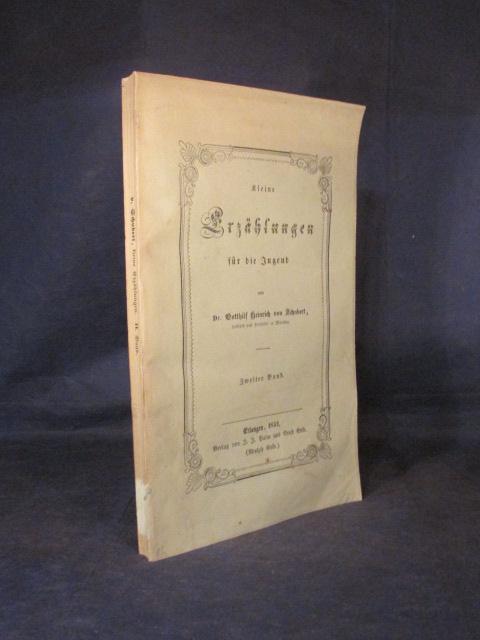 Kleine Erzählungen für die Jugend. Zweiter Band.: Schubert, Gotthilf Heinrich