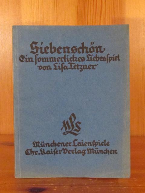 Siebenschön. Ein sommerliches Liebesspiel (= Münchner Laienspiele, Heft 22). - Tetzner, Lisa