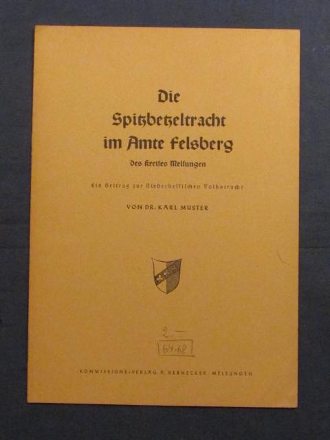 Die Spitzbetzeltracht im Amte Felsberg des Kreises: Muster, Karl