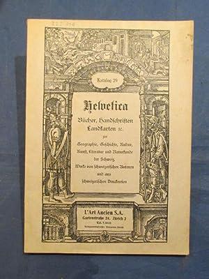 Katalog 29: Helvetica. Bücher, Handschriften, Landkarten etc.: L'Art Ancien, Zurich