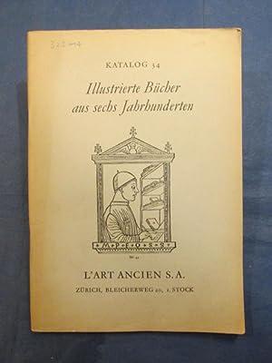 Katalog 34: Illustrierte Bücher aus sechs Jahrhunderten.: L'Art Ancien, Zurich