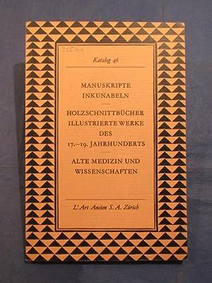 Katalog 46: Manuskripte. Inkunabeln - Holzschnittbüche. Illustrierte: L'Art Ancien, Zurich