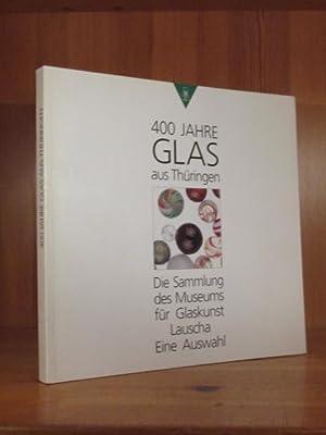 400 Jahre glas aus Thüringen. Die Sammlung: Horn, Helena