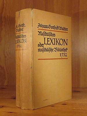 Musikalisches Lexikon oder musikalische Bibliothek 1732. Faksimile-Nachdruck,: Walther, Johann Gottfried