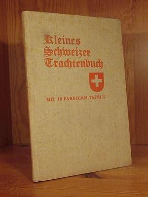 Kleines Schweizer Trachtenbuch. Mit 18 farbigen Tafeln