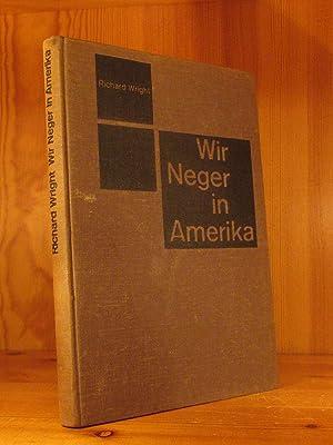 Wir Neger in Amerika.: Wright, Richard