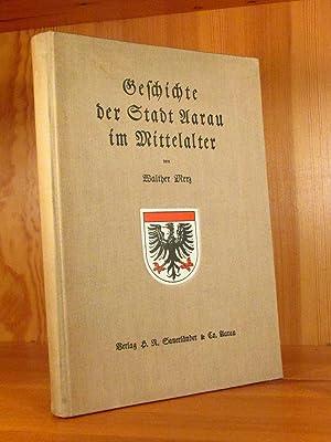 Geschichte der Stadt Aarau im Mittelalter.: Merz, Walther