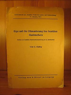 Riga und die Ostwanderung des deutschen Handwerkers.: Masing, G.