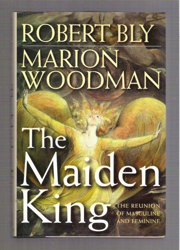 The Maiden King: the Reunion of Masculine