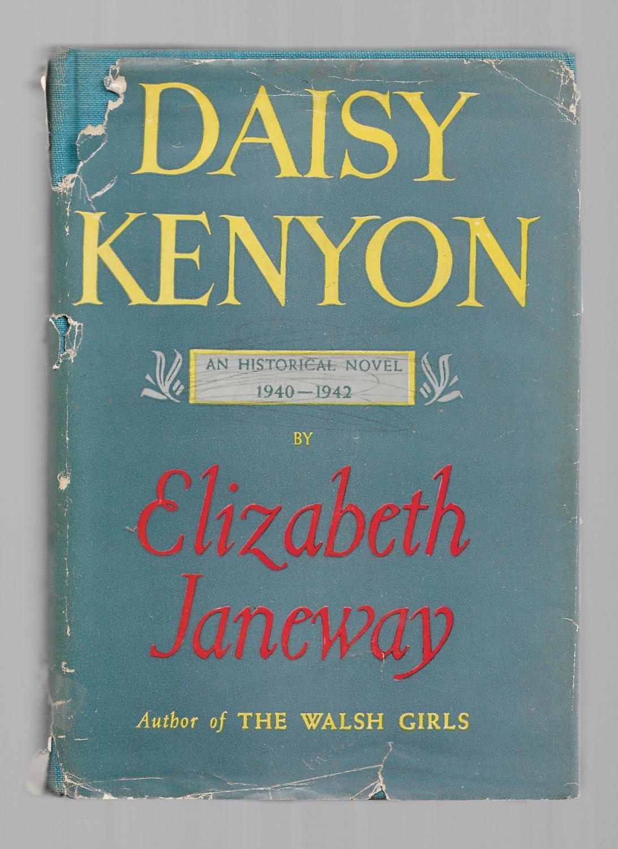 Daisy Kenyon: An Historic Novel 1940-1942 Janeway, Elizabeth