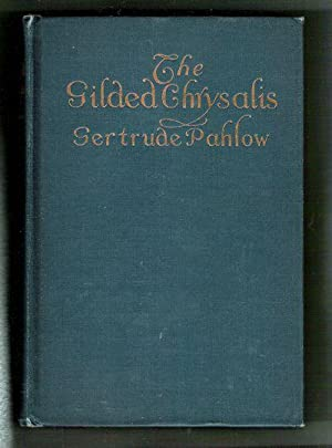 The Gilded Chrysalis: Pahlow, Gertrude