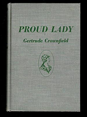Proud Lady: Crownfield, Gertrude