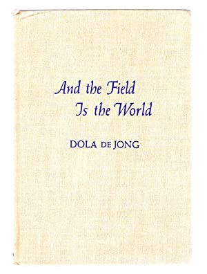 And the Field is the World: De Jong, Dola